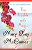 The Trouble with Magic eBook